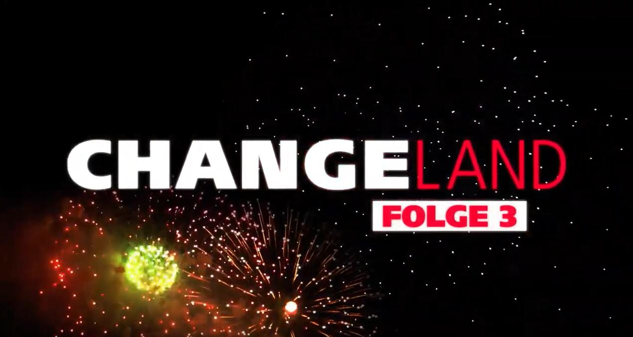 """Changeland Folge 3: Die """"Reise ohne Rückfahrkarte"""" geht weiter"""